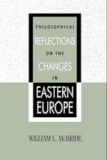 Philosophical Reflections on the Changes in Eastern Europe af Yvanka Raynova, William Leon Mcbride