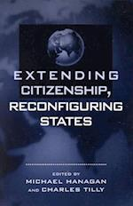 Extending Citizenship, Reconfiguring States af Barbara Hobson, Charles Tilly, John Markoff