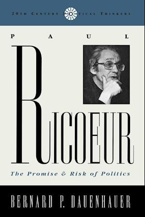 Paul Riciur: The Promise and Risk of Politics