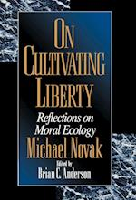 On Cultivating Liberty af Brian C Anderson, Michael Novak