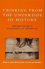 Thinking from the Underside of History