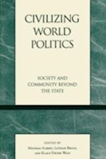 Civilizing World Politics af Mathias Albert, Lothar Brock, Klaus Dieter Wolf