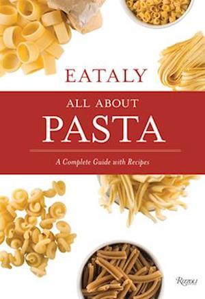 Få Eataly All About Pasta Af Eataly Som Hardback Bog På Engelsk