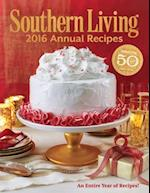 Southern Living 2016 Annual Recipes (SOUTHERN LIVING ANNUAL RECIPES)