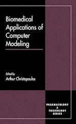 Biomedical Applications of Computer Modeling (CRC Pharmacology Toxicology Basic Clinical Aspects)