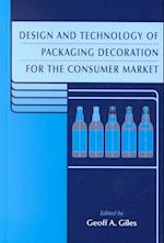 Design and Technology of Packaging Decoration for the Consumer Market (Sheffield Packaging Technology, nr. 1)