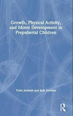 Growth, Physical Activity, and Motor Development in Prepubertal Children