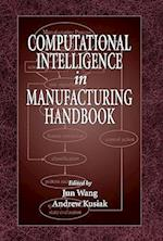 Computational Intelligence in Manufacturing Handbook (Handbook Series for Mechanical Engineering)