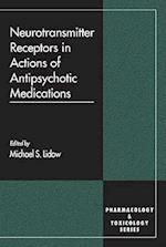 Neurotransmitter Receptors in Actions of Antipsychotic Medications (CRC Pharmacology Toxicology Basic Clinical Aspects)
