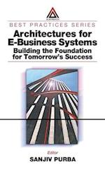 Architectures for E-Business Systems (Auerbach Best Practices)