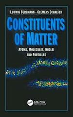 Constituents of Matter (De Gruyter Experimental Physics, nr. 1)
