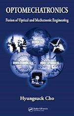 Optomechatronics (Mechanical and Aerospace Engineering Series)
