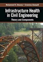 Infrastructure Health in Civil Engineering: Theory and Components