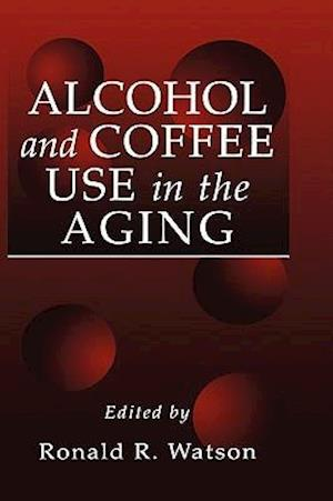 Alcohol and Coffee Use in the Aging