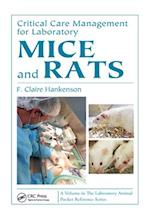 Critical Care Management for Laboratory Mice and Rats (Laboratory Animal Pocket Reference, nr. 19)