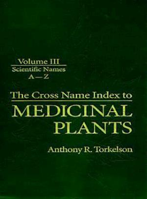 Cross Name Index of Medicinal Plants, Volume III