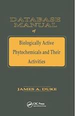 Database of Biologically Active Phytochemicals & Their Activity af James A. Duke, Duke A. Duke