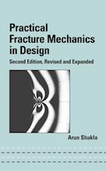 Practical Fracture Mechanics in Design af Arun Shukla