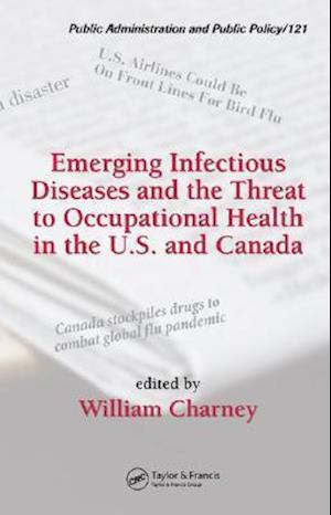 Emerging Infectious Diseases and the Threat to Occupational Health in the U.S. and Canada