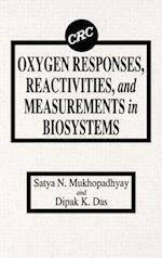 Oxygen Responses, Reactivities and Measurements in Biosystems