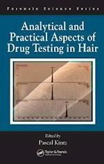 Analytical and Practical Aspects of Drug Testing in Hair (International Forensic Science And Investigation, nr. 15)