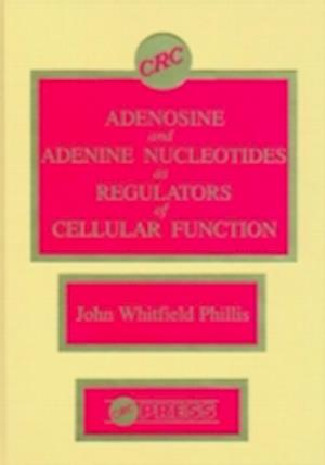 Adenosine and Adenine Nucleotides As Regulators of Cellular Function