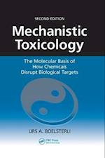 Mechanistic Toxicology : The Molecular Basis of How Chemicals Disrupt Biological Targets, Second Edition