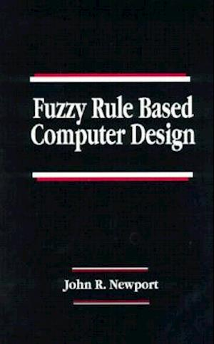 Fuzzy Rule Based Computer Design
