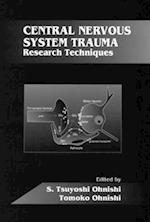 Central Nervous System Trauma (Central Nervous System Trauma Research Techniques, nr. 4)