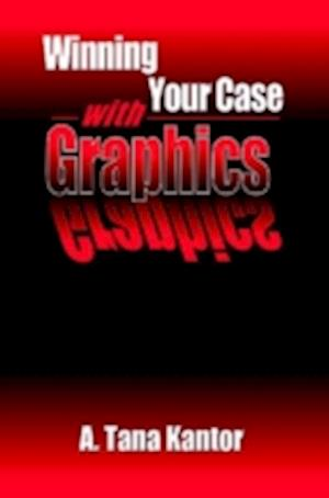 Winning Your Case With Graphics