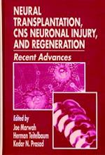 Neural Transplantation, CNS Neuronal Injury, and Regeneration