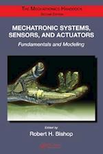 Mechatronic Systems, Sensors, and Actuators (The Mechatronics Handbook, Second Edition, nr. 2)
