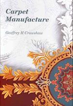 Carpet Manufacture af Geoff Crawshaw