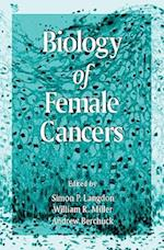 Biology of Female Cancers af Andrew Berchuck, Simon P. Langdon, William R. Miller