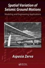 Spatial Variation of Seismic Ground Motions (Advances in Engineering Series)