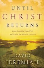 Until Christ Returns af David Jeremiah