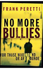 No More Bullies af Frank E. Peretti