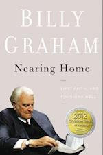 Nearing Home af Billy Graham
