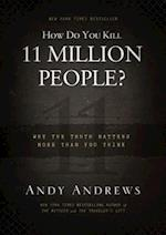 How Do You Kill 11 Million People? af Andy Andrews