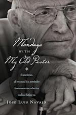 Mondays with My Old Pastor af Jose Luis Navajo