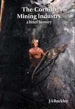 Cornish Mining Industry (A Brief History