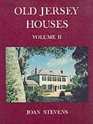 Old Jersey Houses Volume II (after 1700)