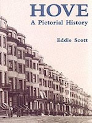 Scott, E: Hove A Pictorial History