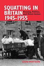 Squatting in Britain 1945-1955