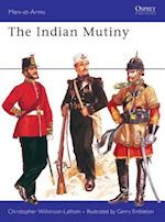 The Indian Mutiny (Men-At-Arms, nr. 67)