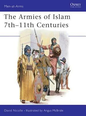 The Armies of Islam 7th 11th Centuries