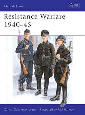 Bog, paperback Resistance Warfare, 1940-45 af Carlos Caballero Jurado, Martin Windrow