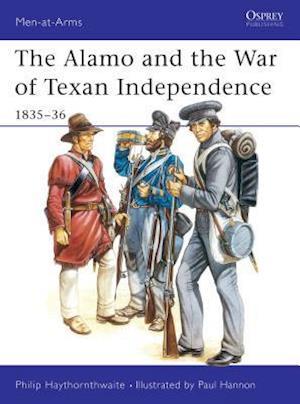 The Alamo and the War of Texan Independence, 1835-36