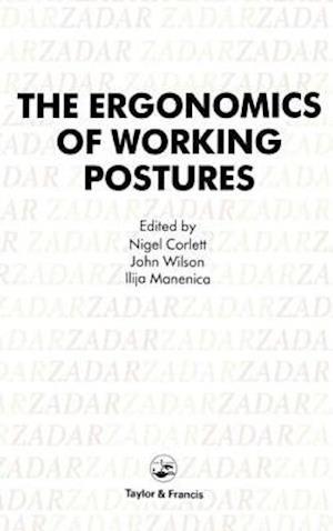 Ergonomics of Working Postures: Models, Methods and Cases: The Proceedings of the First International Occupational Ergonomics Symposium, Zadar, Yugosl
