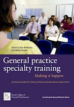 General Practice Specialty Training: Making it Happen